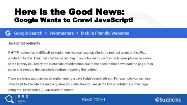 #SMX #22A1 @Suzzicks Here is the Good News: Google Wants to Crawl JavaScript!