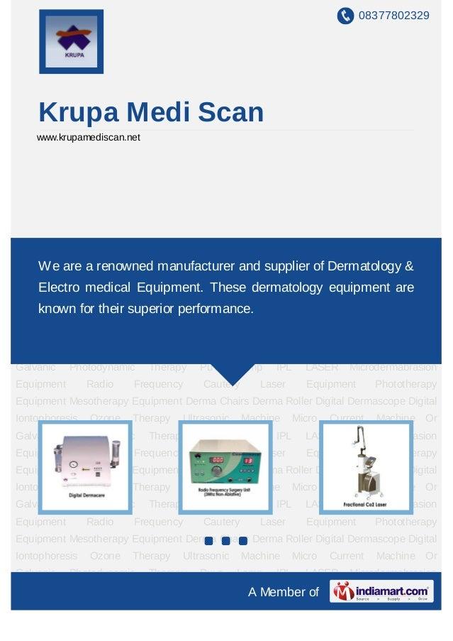 08377802329    Krupa Medi Scan    www.krupamediscan.netMicrodermabrasion Equipment Radio Frequency Cautery Laser Equipment...