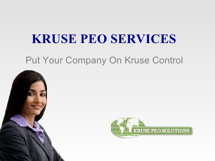KRUSE PEO SERVICES Put Your Company On Kruse Control