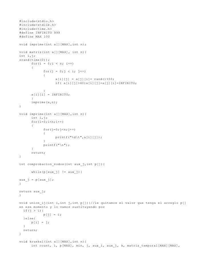 #include<stdio.h> #include<stdlib.h> #include<time.h> #define INFINITO 999 #define MAX 100  void imprime(int a[][MAX],int ...