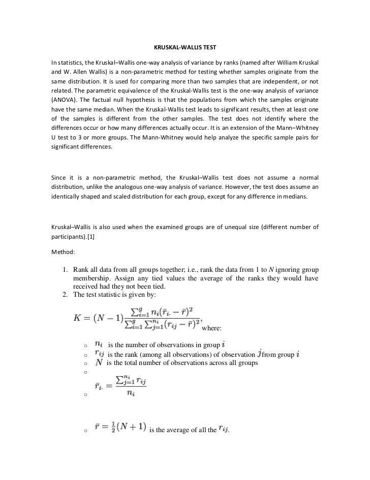 KRUSKAL-WALLIS TESTIn statistics, the Kruskal–Wallis one-way analysis of variance by ranks (named after William Kruskaland...