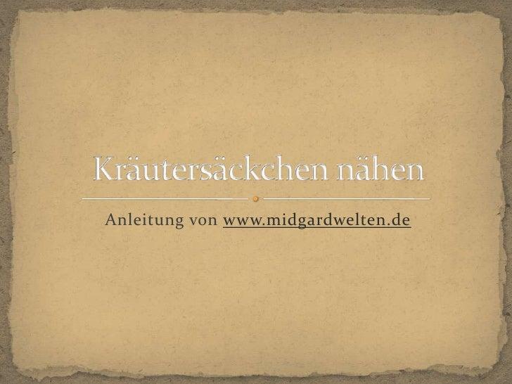 Anleitung von www.midgardwelten.de<br />Kräutersäckchen nähen<br />