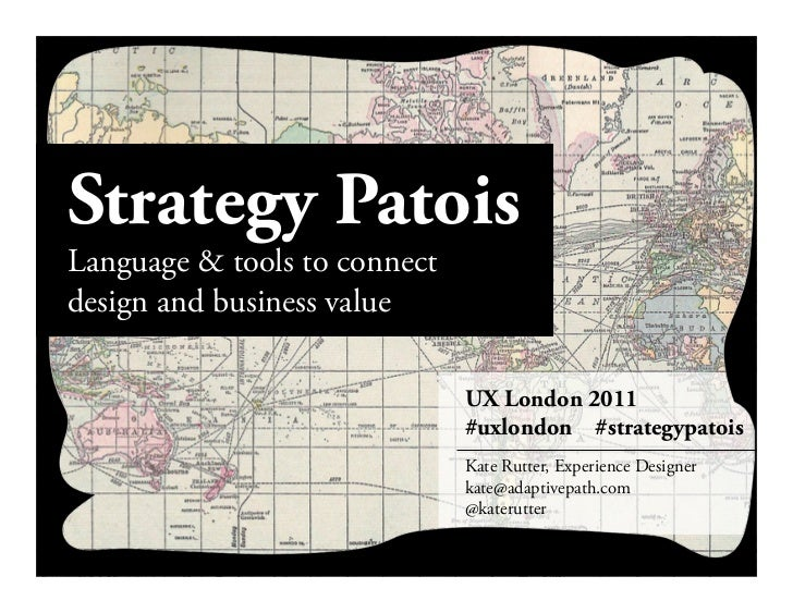Strategy PatoisLanguage & tools to connectdesign and business value                              UX London 2011           ...