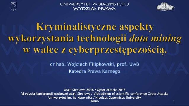 1 Ataki Sieciowe 2016 / Cyber Attacks 2016 VI edycja konferencji naukowej Ataki Sieciowe / VIth edition of scientific conf...