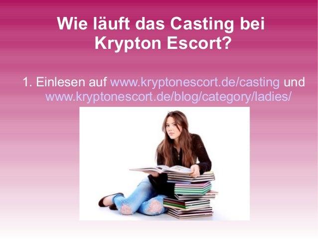 Wie läuft das Casting bei Krypton Escort? 1. Einlesen auf www.kryptonescort.de/casting und www.kryptonescort.de/blog/categ...