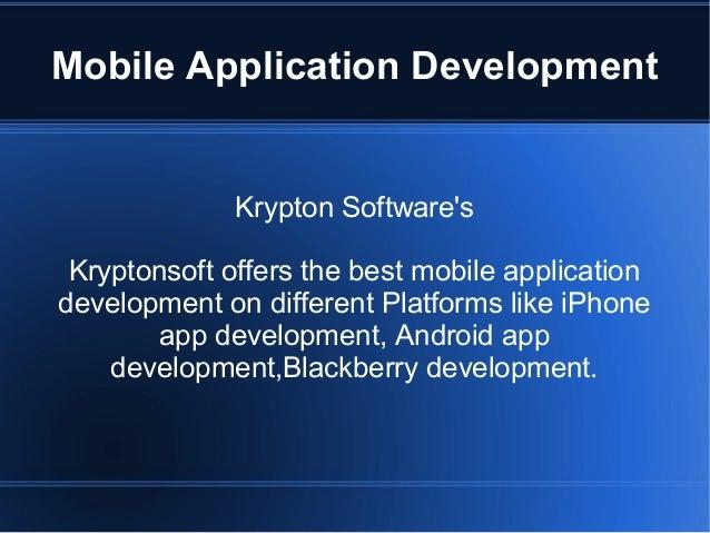 Mobile Application Development              Krypton Softwares Kryptonsoft offers the best mobile applicationdevelopment on...