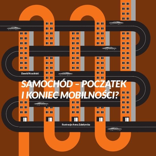 Ilustracje Anna Zabdyrska Dawid Krysiński Samochód – początek i koniec mobilności?