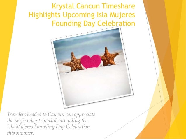Krystal Cancun Timeshare Highlights Upcoming Isla Mujeres Founding Day Celebration Travelers headed to Cancun can apprecia...