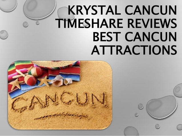 KRYSTAL CANCUN TIMESHARE REVIEWS BEST CANCUN ATTRACTIONS