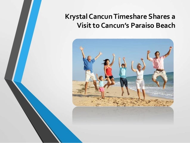 Krystal CancunTimeshare Shares a Visit to Cancun's Paraiso Beach