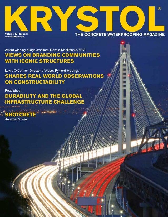 KRYSTOL® VOLUME 18 | ISSUE 2 1 KRYSTOL ® THE CONCRETE WATERPROOFING MAGAZINEwww.kryton.com Volume 18 | Issue 2 Award winni...