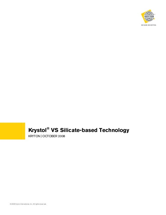 Krystol® VS Silicate-based Technology KRYTON | OCTOBER 2008  © 2008 Kryton International, Inc. All rights reserved.
