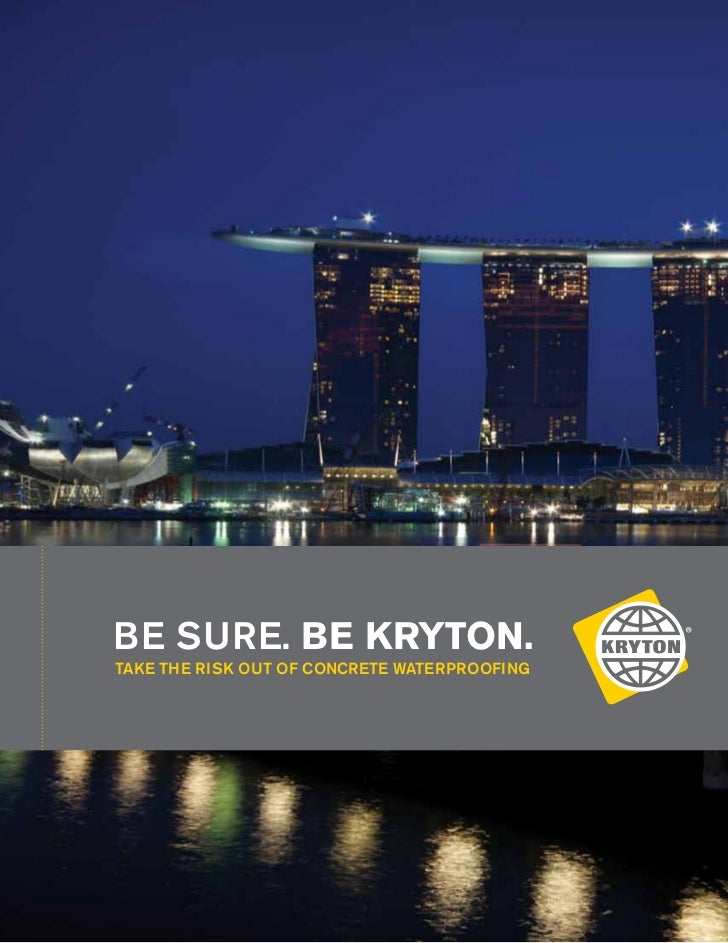 BE SURE. BE KRYTON.TAKE THE RISK OUT OF CONCRETE WATERPROOFING