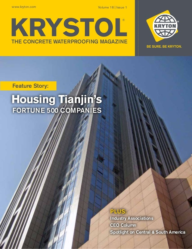 www.kryton.com  Volume 16 | Issue 1  KRYSTOL ®  THE CONCRETE WATERPROOFING MAGAZINE  Feature Story:  Housing Tianjin's For...