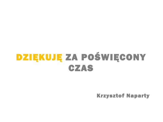 DZIĘKUJĘ ZA POŚWIĘCONY CZAS Krzysztof Naparty