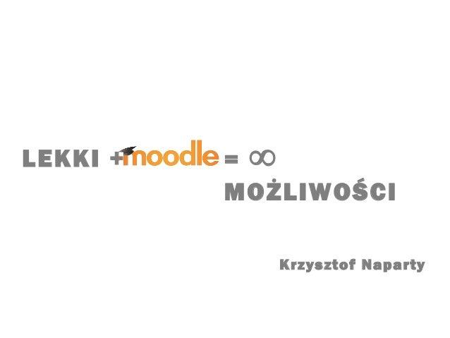 LEKKI + = ∞ MOŻLIWOŚCI Krzysztof Naparty