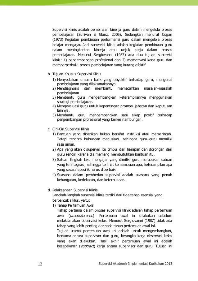 12 Supervisi Akademik Implementasi Kurikulum 2013 Supervisi klinis adalah pembinaan kinerja guru dalam mengelola proses pe...