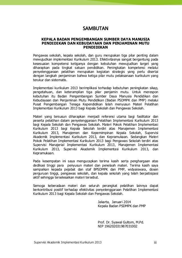 Supervisi Akademik Implementasi Kurikulum 2013 iii SAMBUTAN KEPALA BADAN PENGEMBANGAN SUMBER DAYA MANUSIA PENDIDIKAN DAN K...