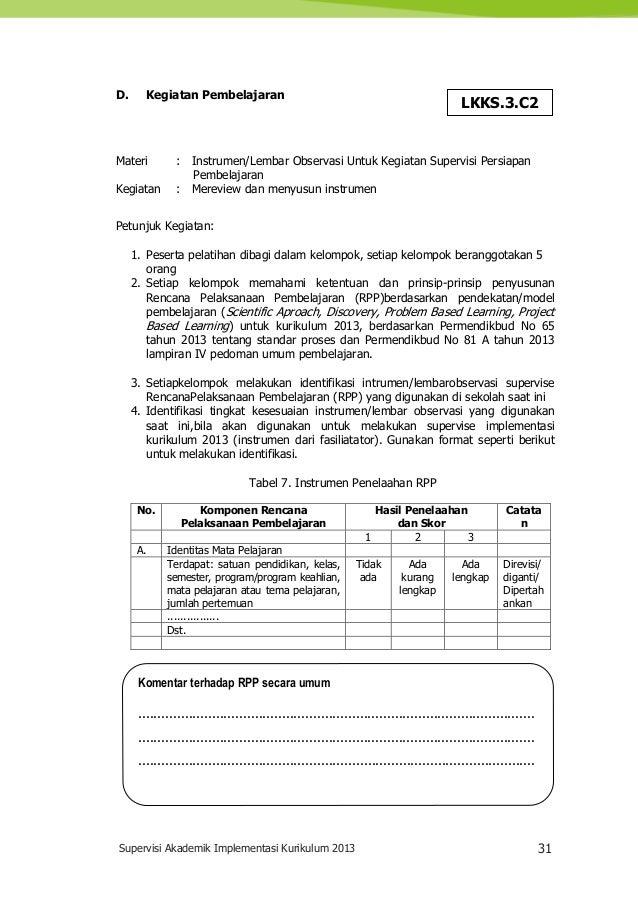 Supervisi Akademik Implementasi Kurikulum 2013 31 Komentar terhadap RPP secara umum .........................................