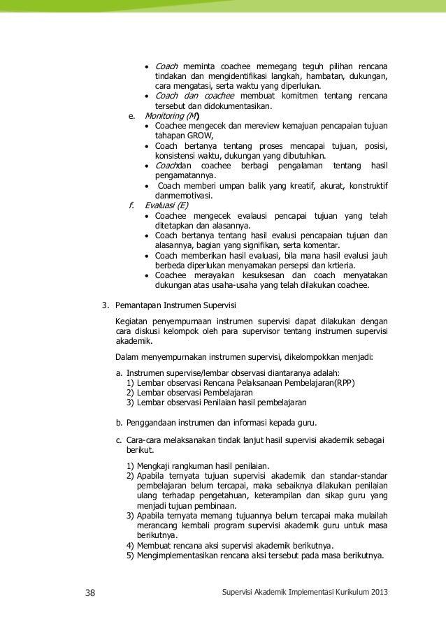 38 Supervisi Akademik Implementasi Kurikulum 2013  Coach meminta coachee memegang teguh pilihan rencana tindakan dan meng...