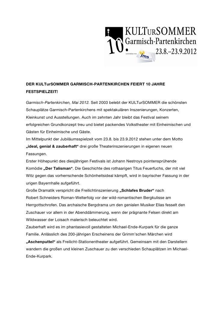 DER KULTurSOMMER GARMISCH-PARTENKIRCHEN FEIERT 10 JAHREFESTSPIELZEIT!Garmisch-Partenkirchen, Mai 2012. Seit 2003 belebt de...