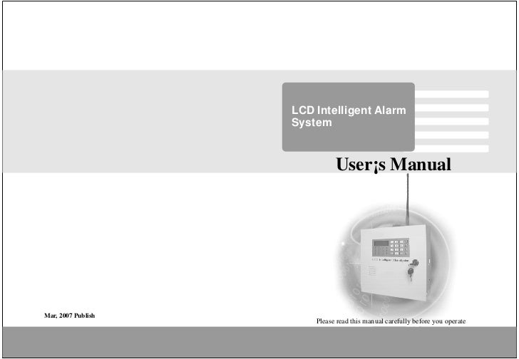 LCD Intelligent Alarm                    System                              User¡s ManualMar, 2007 Publish               ...