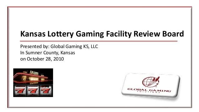 Kansas Lottery Gaming Facility Review Board Presented by: Global Gaming KS, LLC In Sumner County, Kansas on October 28, 20...