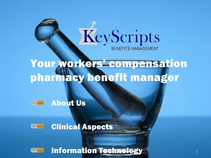 Your workers' compensation pharmacy benefit manager About Us Clinical Aspects Information Technology