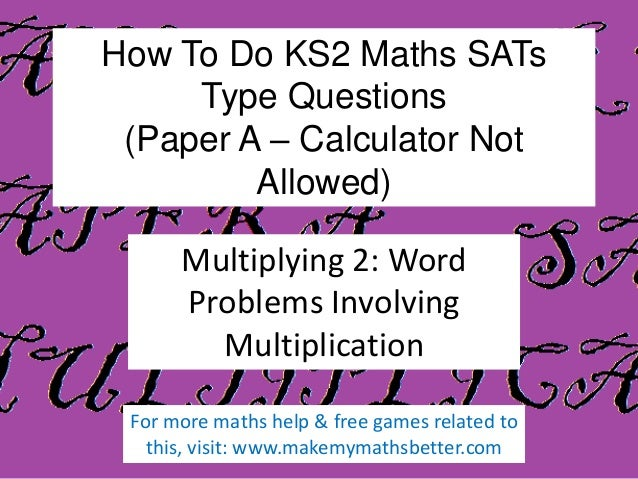 How To Do KS2 Maths SATs Type Questions (Paper A – Calculator Not Allowed) Multiplying 2: Word Problems Involving Multipli...