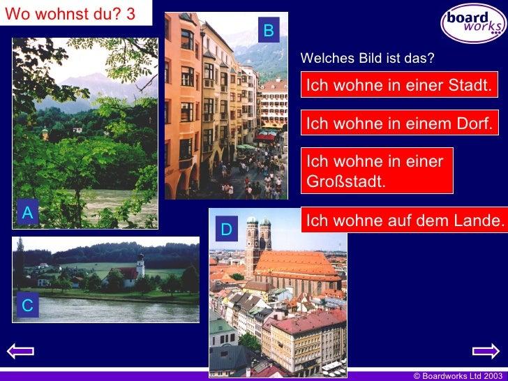 Wo wohnst du? 3 Welches Bild ist das? Ich wohne in einer Stadt. Ich wohne in einem Dorf. Ich wohne in einer  Gro ß stadt. ...
