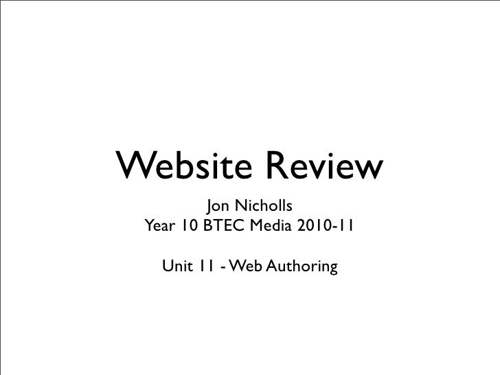 Website Review          Jon Nicholls  Year 10 BTEC Media 2010-11     Unit 11 - Web Authoring