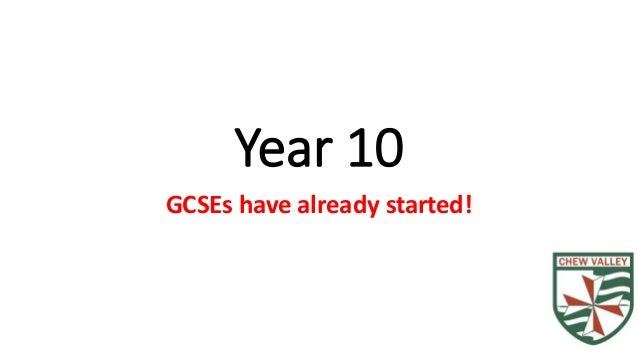 Year 10 GCSEs have already started!