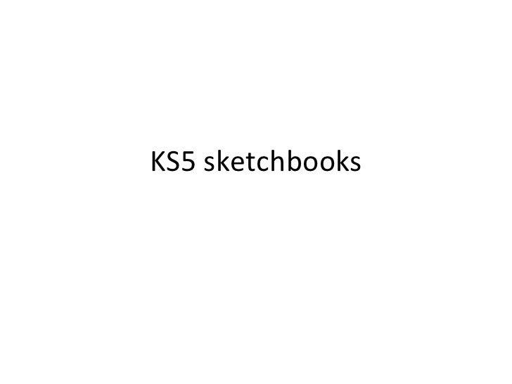 KS5 sketchbooks