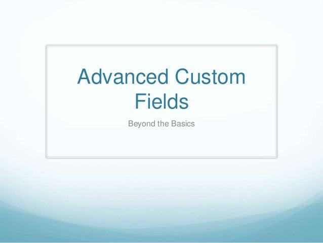 Advanced Custom Fields Beyond the Basics