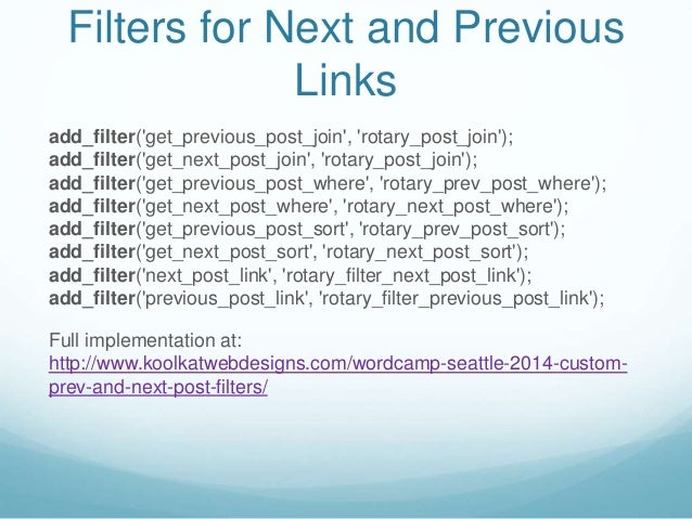 Filters for Next and Previous Links add_filter('get_previous_post_join', 'rotary_post_join'); add_filter('get_next_post_jo...