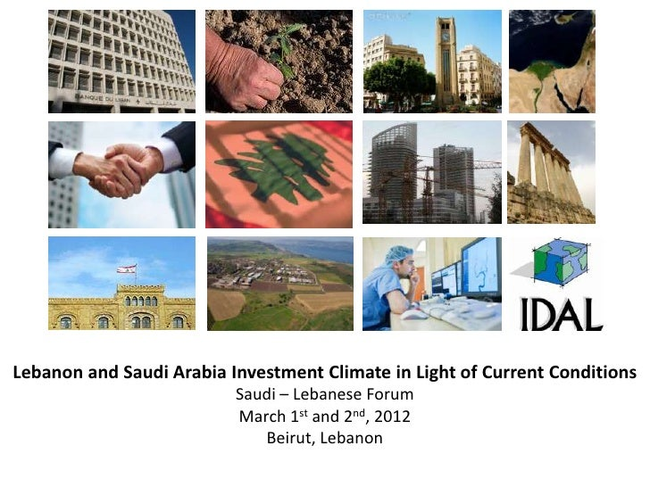 Lebanon and Saudi Arabia Investment Climate in Light of Current Conditions                          Saudi – Lebanese Forum...