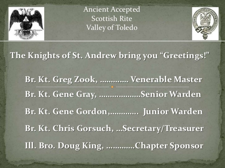 """Ancient Accepted                   Scottish Rite                  Valley of ToledoThe Knights of St. Andrew bring you """"Gre..."""