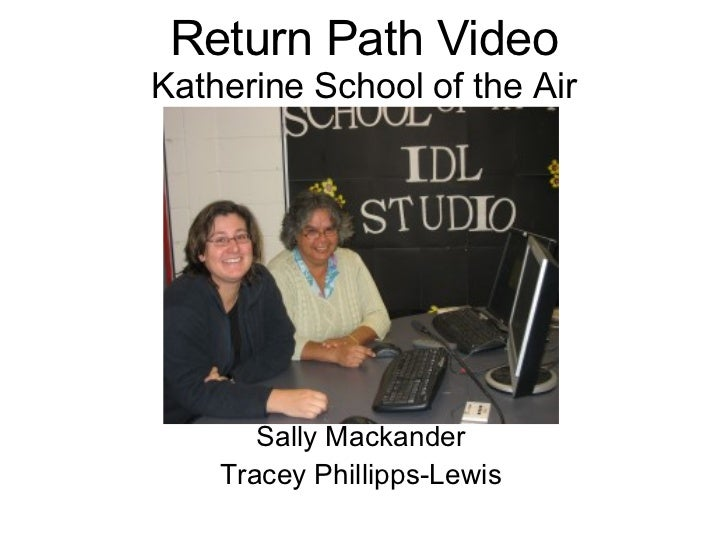 Return Path Video Katherine School of the Air Sally Mackander Tracey Phillipps-Lewis