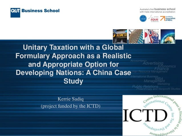 Unitary Taxation with a Global Formulary Approach as a Realistic and Appropriate Option for Developing Nations: A China Ca...