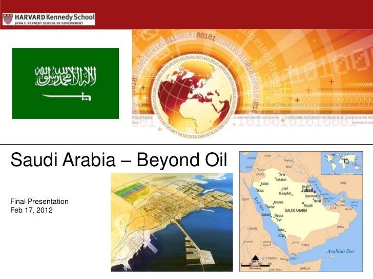 Saudi Arabia – Beyond OilFinal PresentationFeb 17, 2012