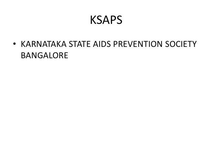 KSAPS• KARNATAKA STATE AIDS PREVENTION SOCIETY  BANGALORE