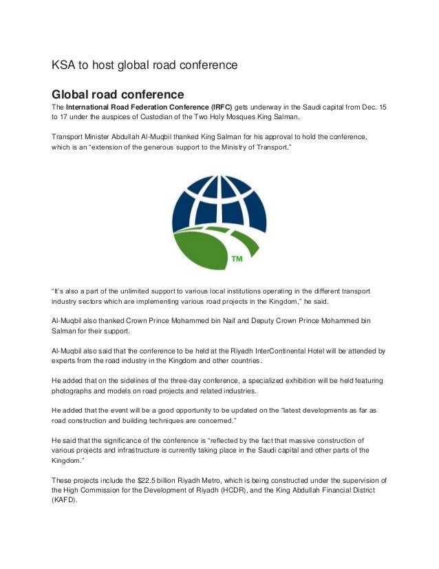 KSA to host global road conference Global road conference The International Road Federation Conference (IRFC) gets underwa...