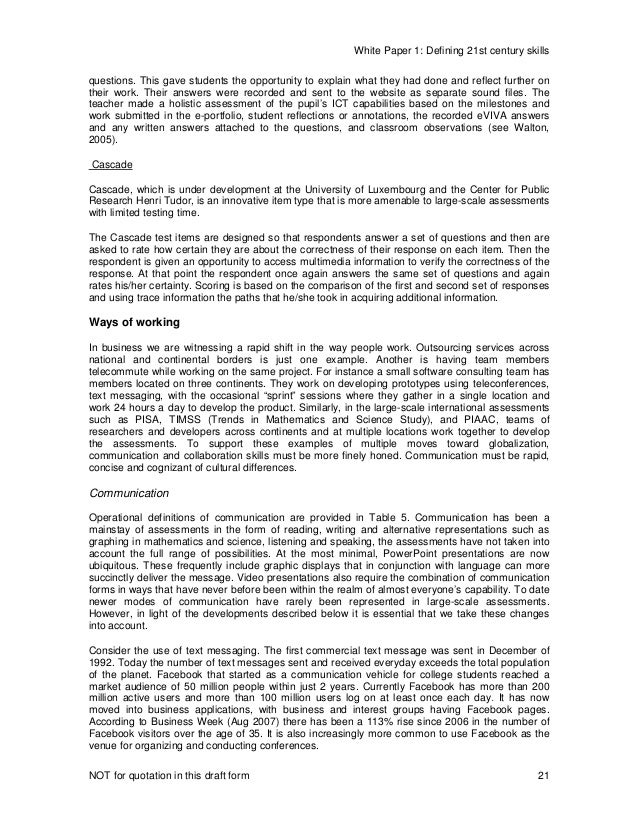 White Paper 1: Defining 21st century skills NOT for quotation in this draft form 21 questions. This gave students the oppo...