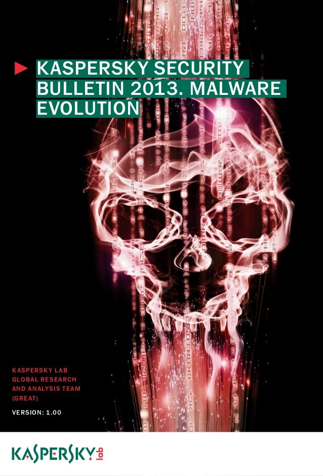 ►►KASPERSKY SECURITY BULLETIN 2013. MALWARE EVOLUTION  K ASPERSK Y L AB GLOBAL RESE ARCH AND ANALYSIS TE AM (GRE AT ) VERS...