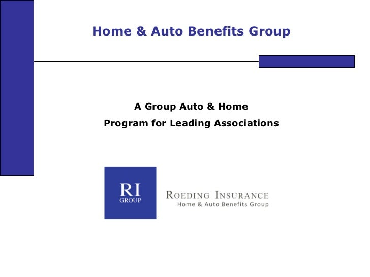 Home & Auto Benefits Group A Group Auto & Home Program for Leading Associations