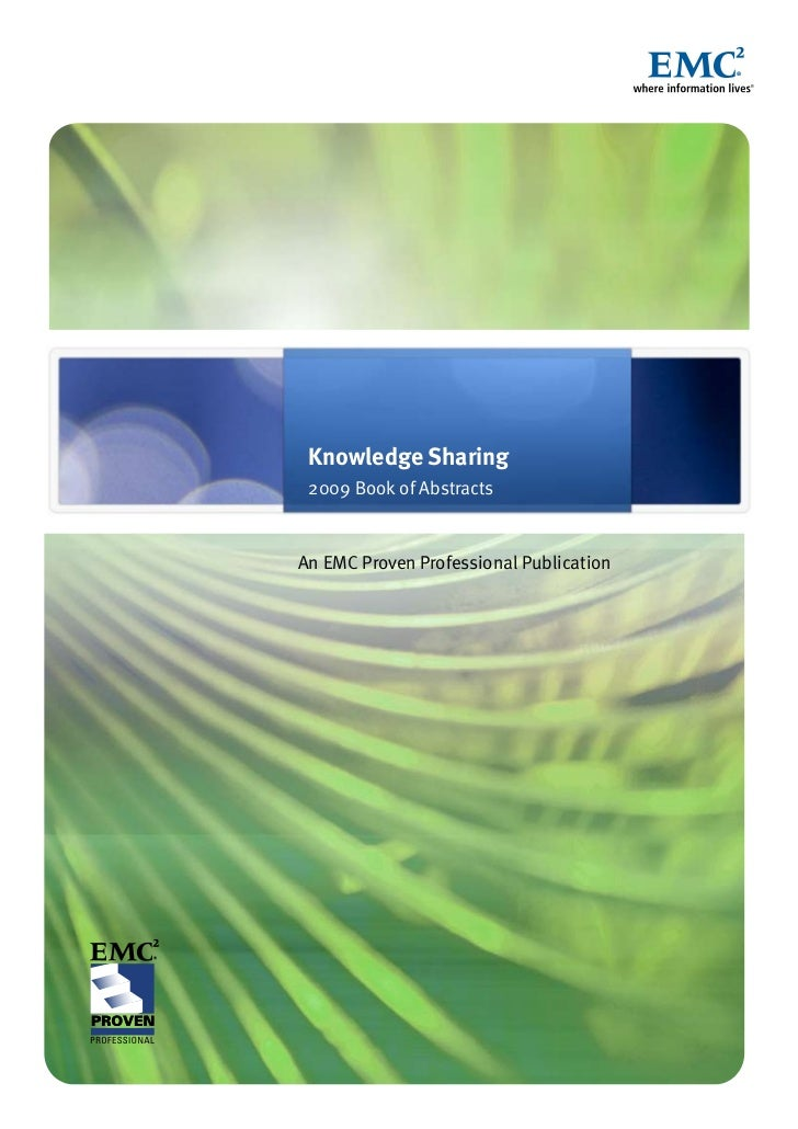 Knowledge Sharing 2009 Book of AbstractsAn EMC Proven Professional Publication
