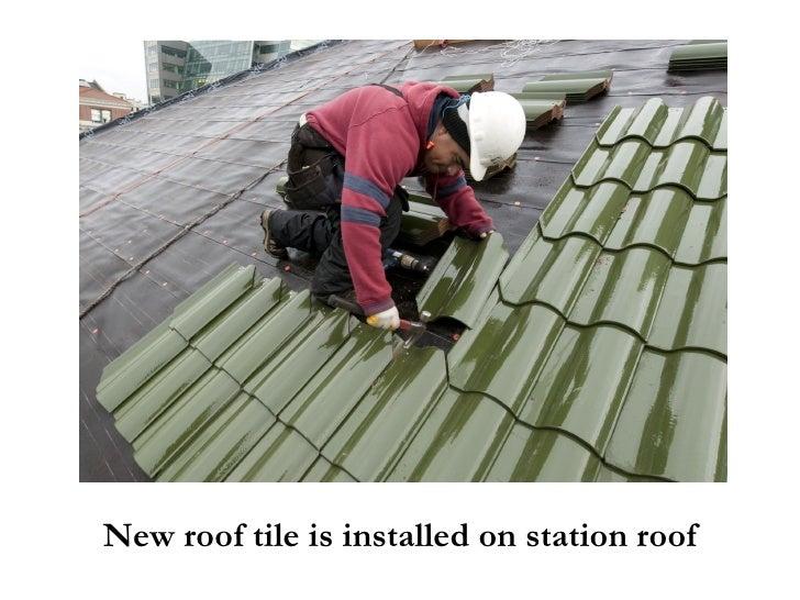 <ul><li>New roof tile is installed on station roof </li></ul>