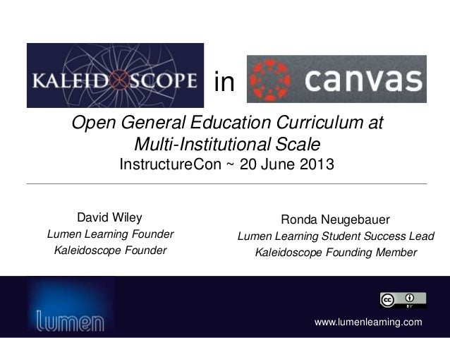 www.lumenlearning.comOpen General Education Curriculum atMulti-Institutional ScaleInstructureCon ~ 20 June 2013Ronda Neuge...