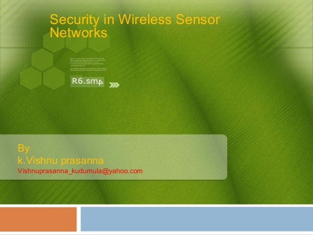 Security in Wireless Sensor Networks By k.Vishnu prasanna Vishnuprasanna_kudumula@yahoo.com