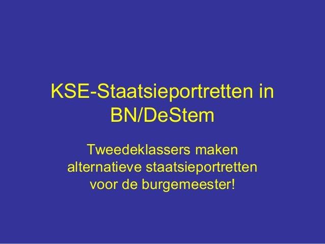 KSE-Staatsieportretten in BN/DeStem Tweedeklassers maken alternatieve staatsieportretten voor de burgemeester!